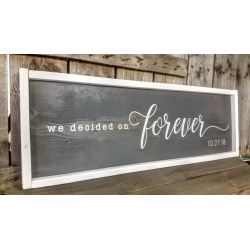"Wedding Sign - ""We Decided on Forever"" with wedding date (p)"